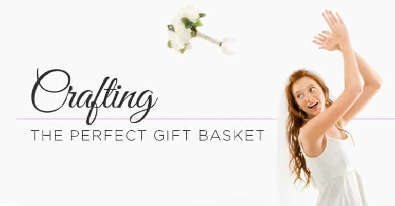 Crafting the Perfect Gift Basket for the Bride to Be 9