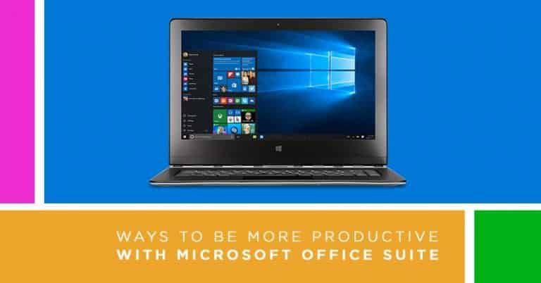 Ways to be More Productive with Microsoft Office Suite 4